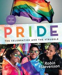 Pride: The Celebration and the Struggle - Stevenson, Robin