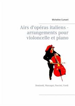 Airs d'opéras italiens - arrangements pour violoncelle et piano