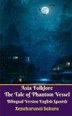 Asia Folklore The Tale of Phantom Vessel Bilingual Version English Spanish Legacy Edition