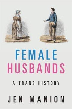 Female Husbands: A Trans History - Manion, Jen