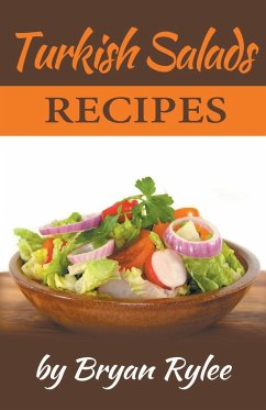 Turkish Salads Recipes - Rylee, Bryan