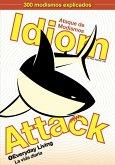 Idiom Attack, Vol. 1 - Everyday Living (Spanish Edition): Ataque de Modismos 1 - La vida diaria (eBook, ePUB)