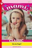Mami Classic 15 - Familienroman (eBook, ePUB)