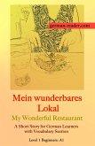 German Reader, Level 1 Beginners (A1): Mein wunderbares Lokal (eBook, ePUB)