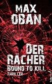 Der Rächer - Bound to kill. Thriller (eBook, ePUB)