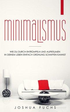 Minimalismus (eBook, ePUB) - Fuchs, Joshua