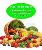 Plant Based Vegan Smoothie Recipes With Vegetables that Taste Amazing! (eBook, ePUB)