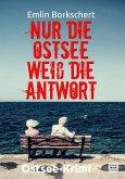 Nur die Ostsee weiß die Antwort: Kripo Anklam ermittelt in Greifswald. Ostsee-Krimi (eBook, ePUB)