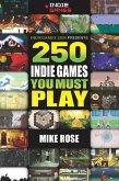 250 Indie Games You Must Play (eBook, PDF)
