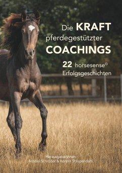 Die Kraft pferdegestützter Coachings (eBook, ePUB)