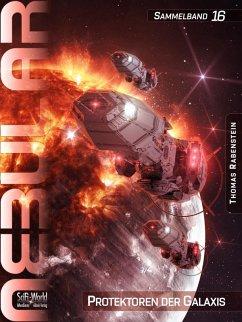 NEBULAR Sammelband 16: Protektoren der Galaxis (eBook, ePUB) - Rabenstein, Thomas