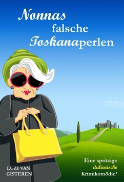 Nonnas falsche Toskanaperlen (eBook, ePUB) - Gisteren, Luzi van