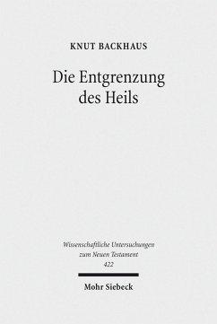 Die Entgrenzung des Heils (eBook, PDF) - Backhaus, Knut