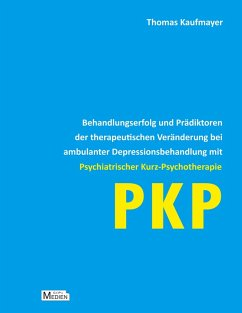 Behandlungserfolg und Prädiktoren der therapeutischen Veränderung bei ambulanter Depressionsbehandlung mit Psychiatrischer Kurz-Psychotherapie (eBook, ePUB) - Kaufmayer, Thomas