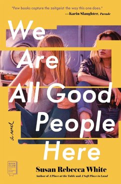 We Are All Good People Here (eBook, ePUB) - White, Susan Rebecca