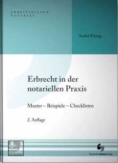 Erbrecht in der notariellen Praxis inklusive Musterdownload - Elsing, André