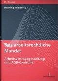 Das arbeitsrechtliche Mandat - Arbeitsvertragsgestaltung und AGB-Kontrolle