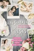 Louisiana Kisses: Vier Lovestorys und eine Hochzeit