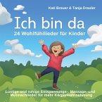 Ich bin da - 24 Wohlfühllieder für Kinder, Audio-CD