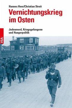 Vernichtungskrieg im Osten - Heer, Hannes; Streit, Christian