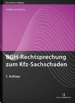 BGH-Rechtsprechung zum Kfz-Sachschaden - Wellner, Wolfgang