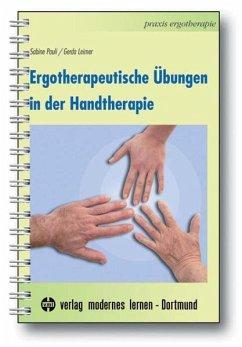 Ergotherapeutische Übungen in der Handtherapie - Pauli, Sabine; Leimer, Gerda