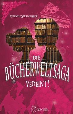 Bücherweltsaga - Straßburger, Stefanie