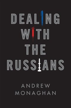 Dealing with the Russians (eBook, ePUB) - Monaghan, Andrew
