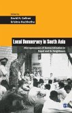 Local Democracy in South Asia: Microprocesses of Democratization in Nepal and its Neighbours