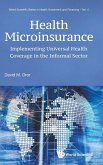 Health Microinsurance: Implementing Universal Health Coverage in the Informal Sector