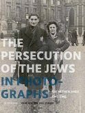 Persecution of the Jews in Photographs: The Netherlands 1940-1945