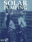 Solar Pumping: An Introduction and Update on the Technology, Performance, Costs and Economics