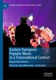 Eastern European Popular Music in a Transnational Context (eBook, PDF)