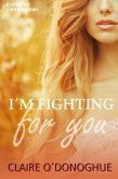 I´M FIGHTING for you (erotischer Liebesroman) (eBook, ePUB)
