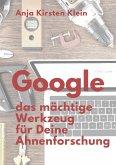 Google - Dein mächtiges Werkzeug für die Ahnenforschung (eBook, ePUB)
