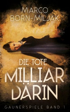 Die tote Milliardärin (eBook, ePUB) - Born-Miljak, Marco