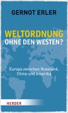 Weltordnung ohne den Westen? (Mängelexemplar)