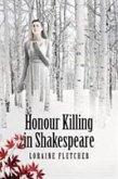 Honour Killing in Shakespeare