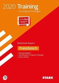STARK Originalprüfungen und Training Abschlussprüfung Realschule 2020 - Französisch - Bayern