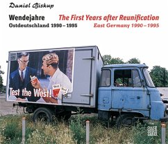 Wendejahre Ostdeutschland 1990 - 1995 - Biskup, Daniel
