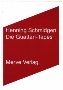 Die Guattari-Tapes - Schmidgen, Henning