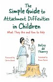 The Simple Guide to Attachment Difficulties in Children (eBook, ePUB)