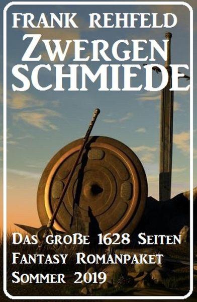 Zwergenschmiede - Das große 1628 Seiten Fantasy Romanpaket Sommer 2019 (eBook, ePUB)