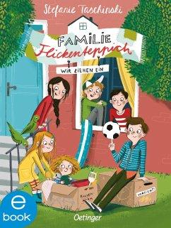 Wir ziehen ein / Familie Flickenteppich Bd.1 (eBook, ePUB) - Taschinski, Stefanie