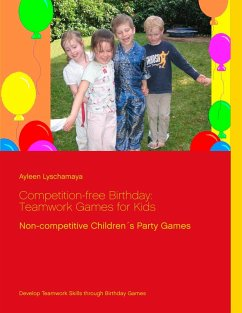 Competition-free Birthday: Teamwork Games for Kids (eBook, ePUB)