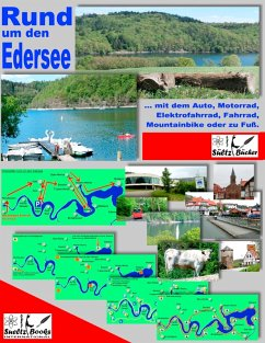 Rund um den Edersee... mit dem Auto, Motorrad, Elektrofahrrad, Fahrrad, Mountainbike oder zu Fuß (eBook, ePUB)