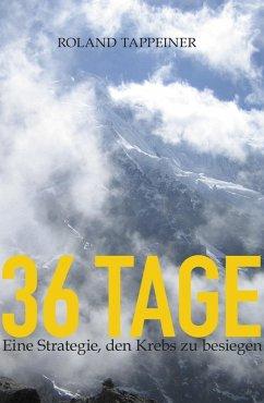 36 Tage Jakobsweg (eBook, ePUB) - Tappeiner, Roland