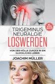 Trigeminusneuralgie loswerden (eBook, ePUB)