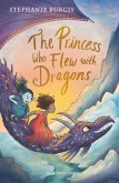 The Princess Who Flew with Dragons (eBook, ePUB)