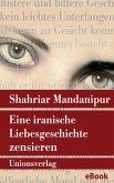 Eine iranische Liebesgeschichte zensieren (eBook, ePUB)